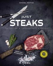 Just Steaks - Perfektion - Leidenschaft - Genuss