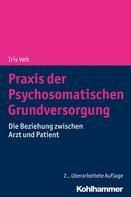 Iris Veit: Praxis der Psychosomatischen Grundversorgung