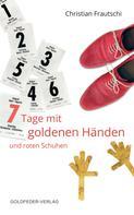 Christian Frautschi: 7 Tage mit goldenen Händen und roten Schuhen