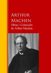 Obras ─ Colección de Arthur Machen - Biblioteca de Grandes Escritores
