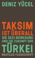 Deniz Yücel: Taksim ist überall ★★★