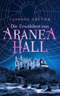 Susanne Gerdom: Die Erwählten von Aranea Hall ★★★★
