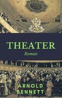 Arnold Bennett: Theater