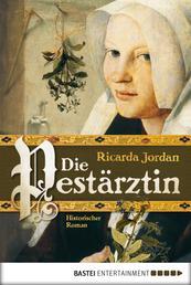 Die Pestärztin - Historischer Roman