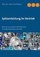 Hans-Gerd Mazur: Spitzenleistung im Vertrieb