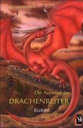 Der Aufstand der Drachenreiter - Rubin - Band 2 der Serie Der Aufstand der Drachenreiter