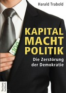 Harald Trabold: Kapital Macht Politik ★★★★