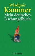 Wladimir Kaminer: Mein deutsches Dschungelbuch ★★★★