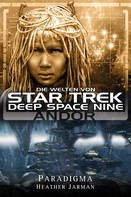 Heather Jarman: Star Trek - Die Welten von Deep Space Nine 02: Andor - Paradigma ★★★★★