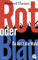 Manfred Theisen: Rot oder Blau - Du hast die Wahl ★★★