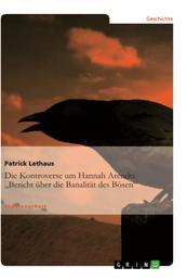 """Die Kontroverse um Hannah Arendts """"Bericht über die Banalität des Bösen"""""""
