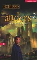 Wolfgang Hohlbein: Anders - Im dunklen Land (Bd. 2) ★★★★