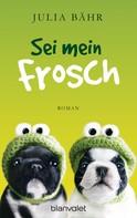 Julia Bähr: Sei mein Frosch ★★★★