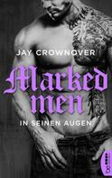 Jay Crownover: Marked Men: In seinen Augen ★★★★