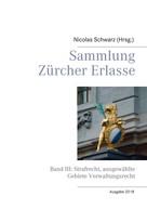 Nicolas Schwarz: Sammlung Zürcher Erlasse