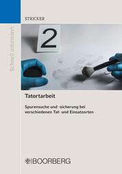 Tatortarbeit - Spurensuche und -sicherung bei verschiedenen Tat- und Einsatzorten