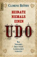 Clemens Beöthy: Heirate niemals einen Udo ★★★