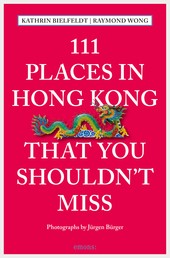 111 Places in Hong Kong that you shouldn't miss - Reiseführer