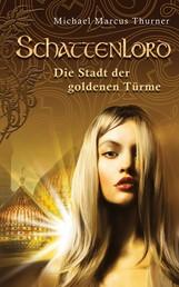 Schattenlord 2: Die Stadt der goldenen Türme