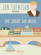 Jón Svensson: Die Stadt am Meer - Nonni's neue Erlebnisse