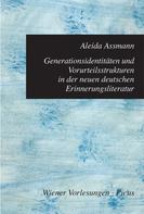 Aleida Assmann: Generationsidentitäten und Vorurteilsstrukturen in der neuen deutschen Erinnerungsliteratur