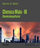 Martin D. Mohr: Chimica Mala - III ★★★