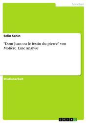 """Dom Juan ou le festin du pierre"" von Molière. Eine Analyse"