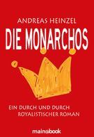 Andreas Heinzel: Die Monarchos ★★★