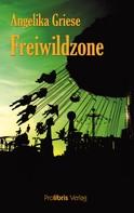 Angelika Griese: Freiwildzone ★★★★