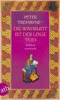 Peter Tremayne: Die Wahrheit ist der Lüge Tod ★★★★