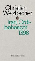 Christian Welzbacher: Iran, Ordibehescht 1396