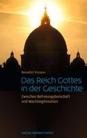 Benedict Thomas Viviano O.P.: Das Reich Gottes in der Geschichte