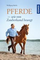 Wolfgang Marlie: Pferde - wie von Zauberhand bewegt ★★★★