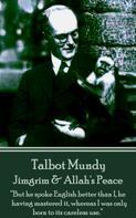 Talbot Mundy: Jimgrim & Allah's Peace