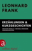 Leonhard Frank: Erzählungen & Kurzgeschichten