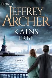 Kains Erbe - Kain und Abel 3 - Roman
