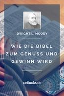 Dwight L. Moody: Wie die Bibel zum Genuss und Gewinn wird ★★★★★