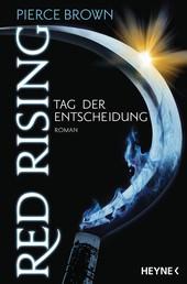 Red Rising - Tag der Entscheidung - Roman