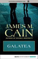 James M. Cain: Galatea