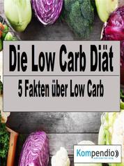 Die Low Carb Diät - 5 Fakten über Low Carb