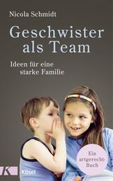Geschwister als Team - Ideen für eine starke Familie. Ein artgerecht-Buch
