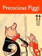 John Rea Neill: Precocious Piggi