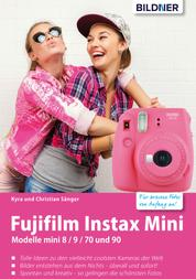 Fujifilm instax mini: Tolle Ideen zu den vielleicht coolsten Kameras der Welt