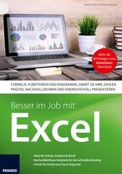 Besser im Job mit Excel - Formeln, Funktionen und Diagramme, damit Sie ihre Zahlen präzise, nachvollziehbar und eindrucksvoll präsentieren