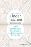 Dr. Andreas Bernard: Kinder machen