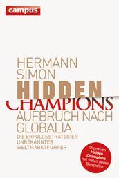 Hidden Champions - Aufbruch nach Globalia - Die Erfolgsstrategien unbekannter Weltmarktführer