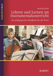 Lehren und Lernen im Instrumentalunterricht - Ein pädagogisches Handbuch für die Praxis