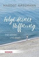Margot Käßmann: Folge deiner Hoffnung ★★★