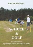 Rainald Bierstedt: Schule & Golf ★★★