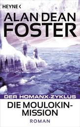Die Moulokin-Mission - Der Homanx-Zyklus - Roman